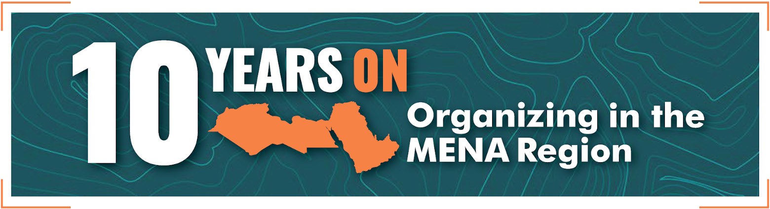 10-Years On: Organizing in the MENA Region